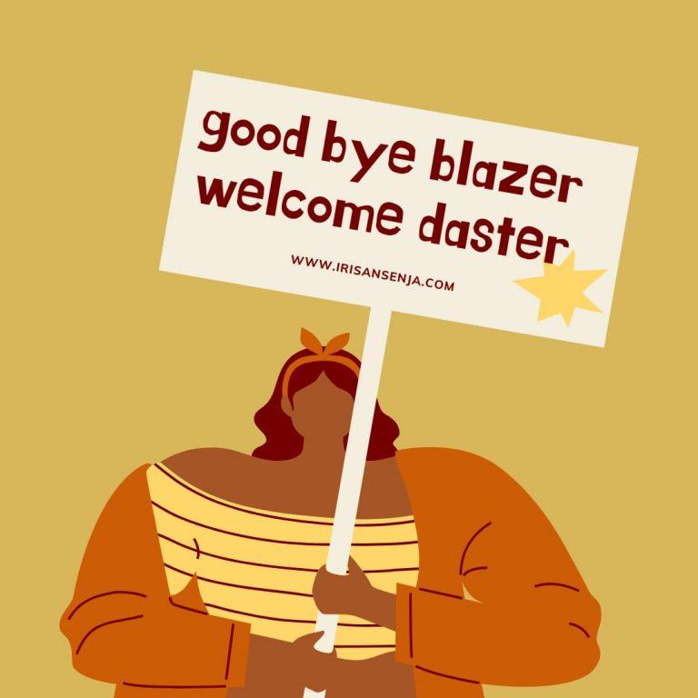 Good Bye Blazer Welcome Daster
