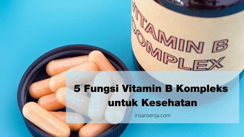 5 Fungsi Vitamin B Kompleks untuk Kesehatan